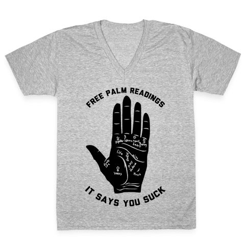 Free Palm Readings It Says You Suck V-Neck Tee Shirt