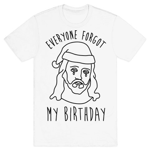 Everyone Forgot My Birthday