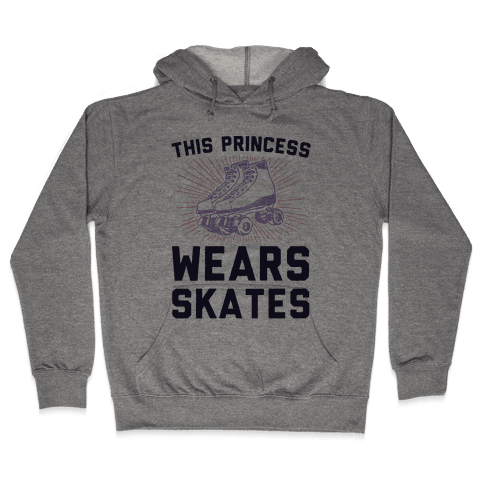 This Princess Wears Skates Hooded Sweatshirt