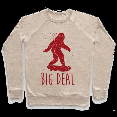 Big Deal Bigfoot Pullover