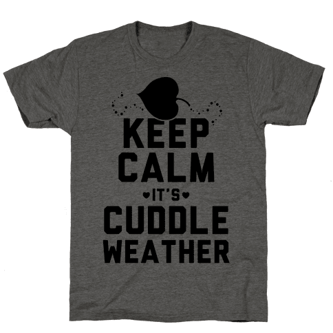 Keep Calm It's Cuddle Weather