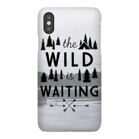 The Wild Is Waiting Phone Case
