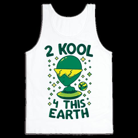 2 Kool 4 This Earth Tank Top
