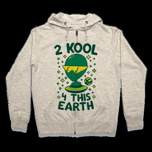 2 Kool 4 This Earth Zip Hoodie