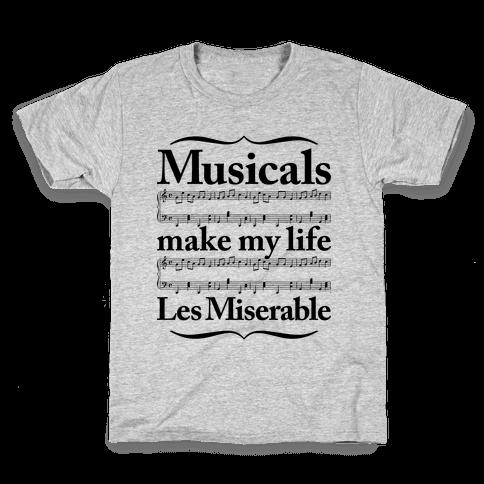 Musicals Make My Life Les Miserable Kids T-Shirt