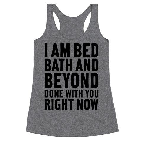 Bed Bath And Beyond Done Racerback Tank Top