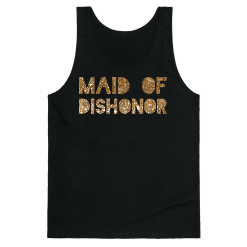 Maid of Dishonor  Tank Top