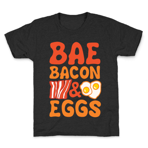 Bae Bacon and Eggs Kids T-Shirt