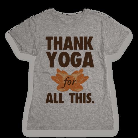 Thank Yoga Womens T-Shirt