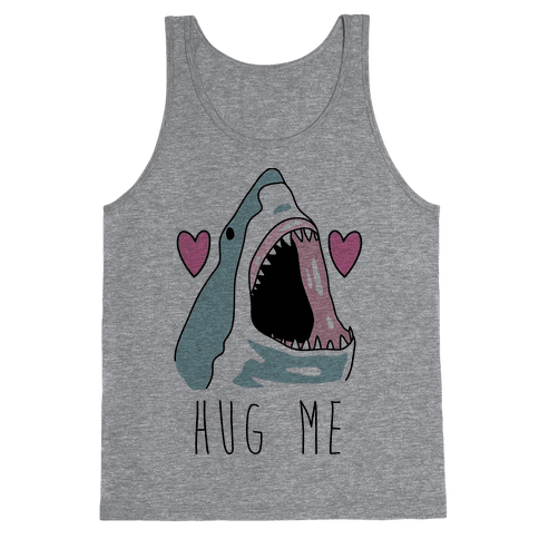Hug Me Shark Tank Top