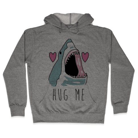Hug Me Shark Hooded Sweatshirt