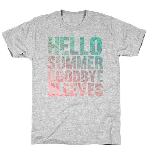Hello Summer Goodbye Sleeves T-Shirt