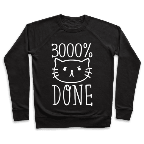 3000% Done Pullover
