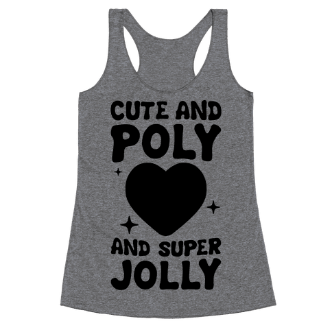 Cute And Poly And Super Jolly (Polysexual) Racerback Tank Top