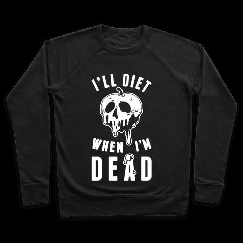 I'll Diet When I'm Dead