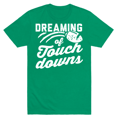 Dreaming Of Touchdowns Mens T-Shirt