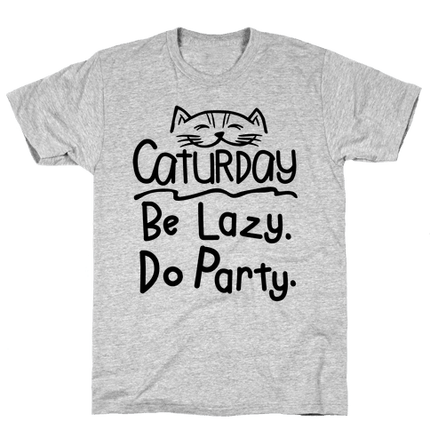 Be Lazy. Do Party. Mens T-Shirt