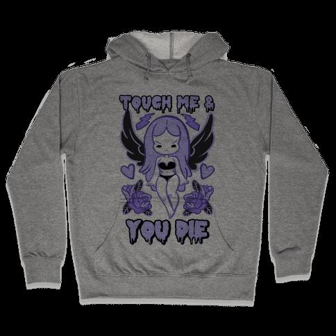 Diana: Touch Me & You Die Hooded Sweatshirt
