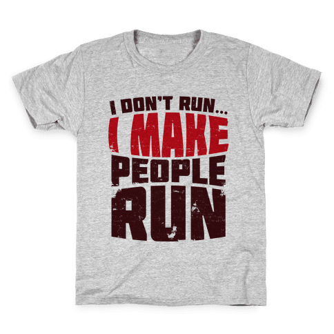 I Make People Run Kids T-Shirt