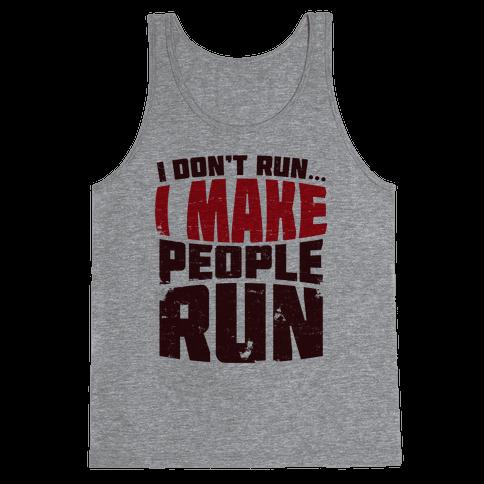 I Make People Run Tank Top