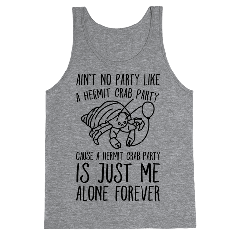 Ain't No Party Like A Hermit Crab Party Tank Top