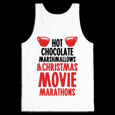 Hot Chocolate Marshmallows and Christmas Movie Marathons Tank Top