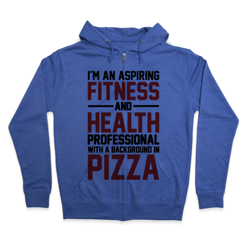 Professional Pizza Trainer Zip Hoodie