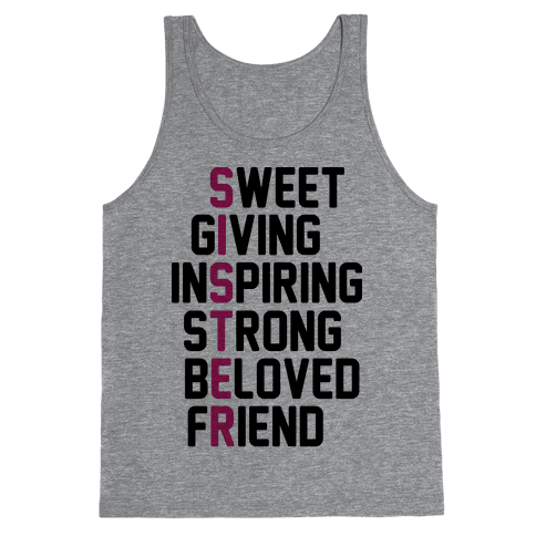 Strong Giving Inspiring Strong Beloved Friend - Sister Tank Top