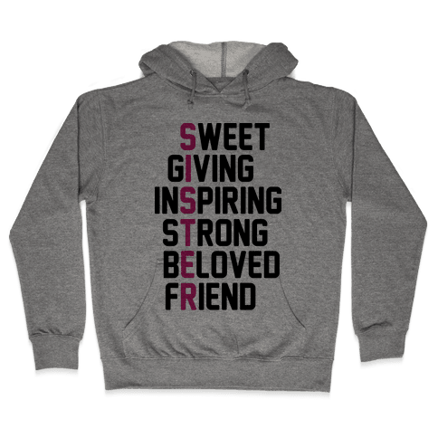 Strong Giving Inspiring Strong Beloved Friend - Sister Hooded Sweatshirt