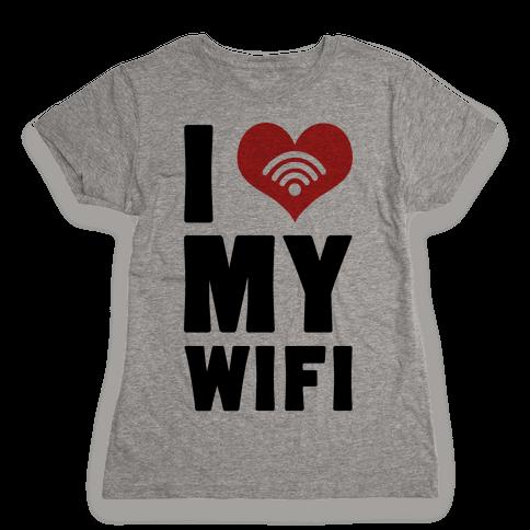 I Love My Wifi Womens T-Shirt