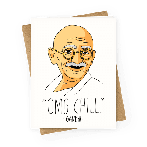 Omg Chill - Gandhi  Greeting Card