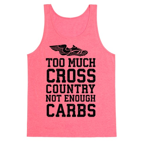 Too Much Cross Country Not Enough Carbs Tank Top
