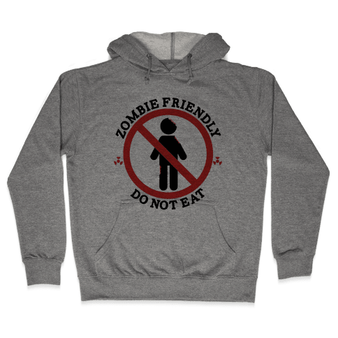 Zombie Friendly Hooded Sweatshirt