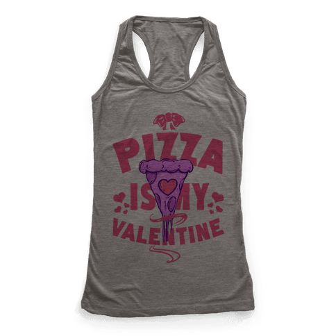 Pizza is My Valentine Racerback Tank Top