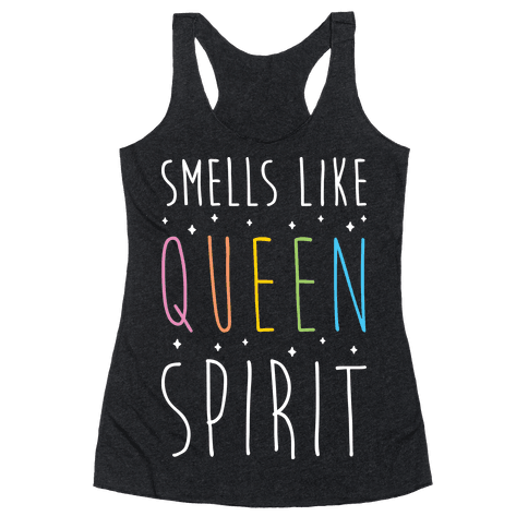 Smells Like Queen Spirit - Parody Racerback Tank Top