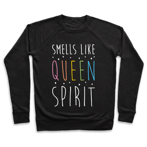 Smells Like Queen Spirit - Parody Pullover