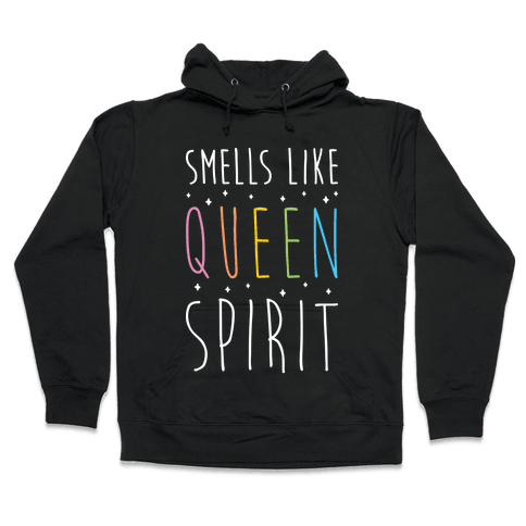 Smells Like Queen Spirit - Parody Hooded Sweatshirt