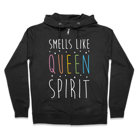 Smells Like Queen Spirit - Parody Zip Hoodie