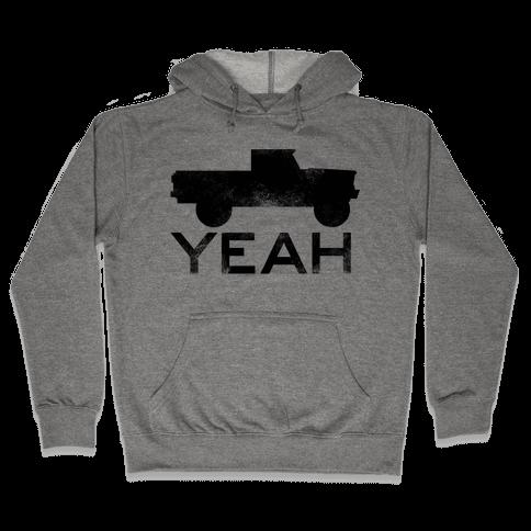 Truck Yeah Hoodie Hooded Sweatshirt
