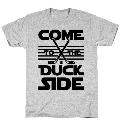 Come To The Duck Side T-Shirt