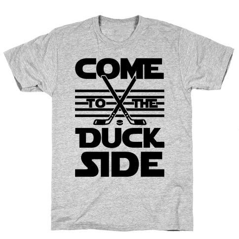 Come To The Duck Side Mens T-Shirt