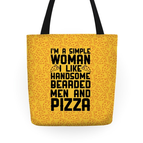 I'm A Simple Woman I LIke Handsome Bearded Men And Pizza Tote