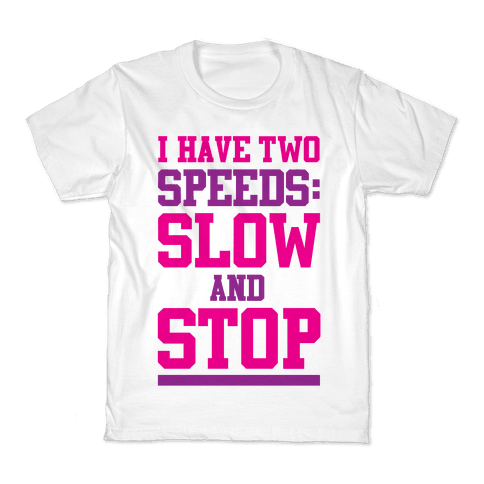 I Have Two Speeds Kids T-Shirt