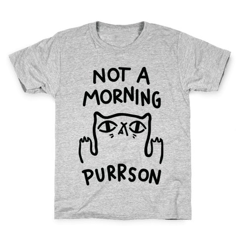 Not A Morning Purrson Kids T-Shirt