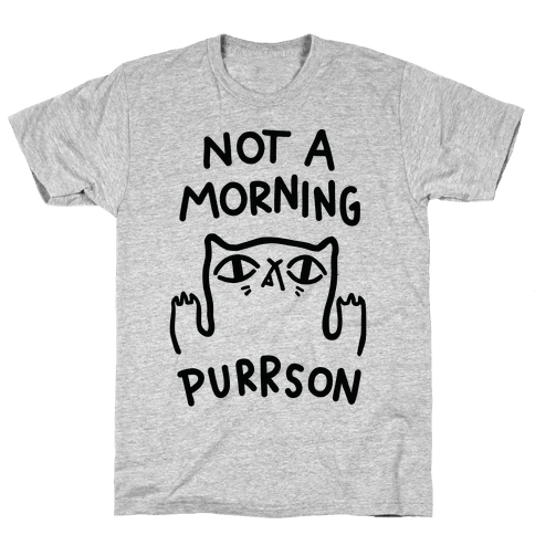 Not A Morning Purrson Mens T-Shirt