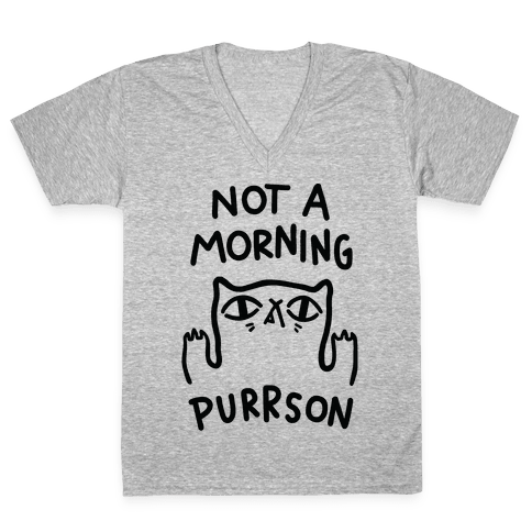 Not A Morning Purrson V-Neck Tee Shirt