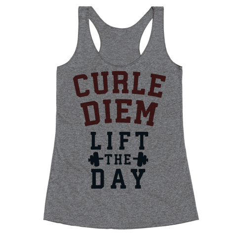 Curle Diem: Lift the Day Racerback Tank Top