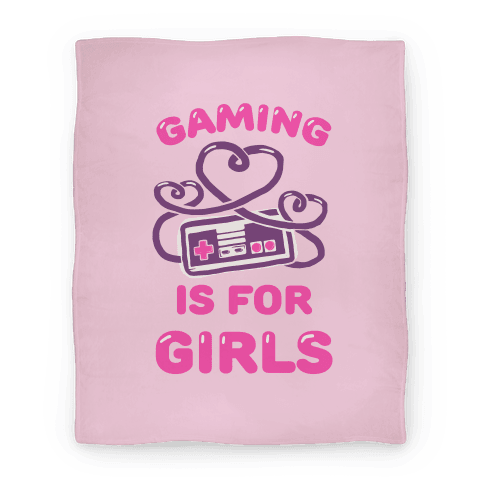 Gaming Is For Girls Blanket