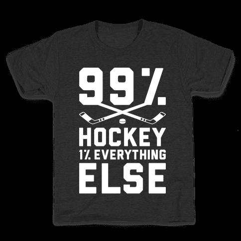 99% Hockey 1% Everything Else Kids T-Shirt