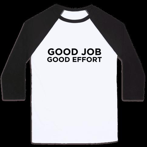 Good Job Good Effort Baseball Tee